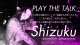 PLAY THE TALK ~Shizuku~