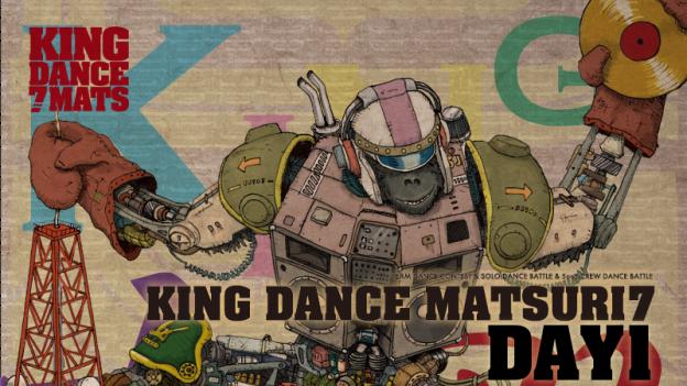 KING DANCE MATSURI7 DAY1