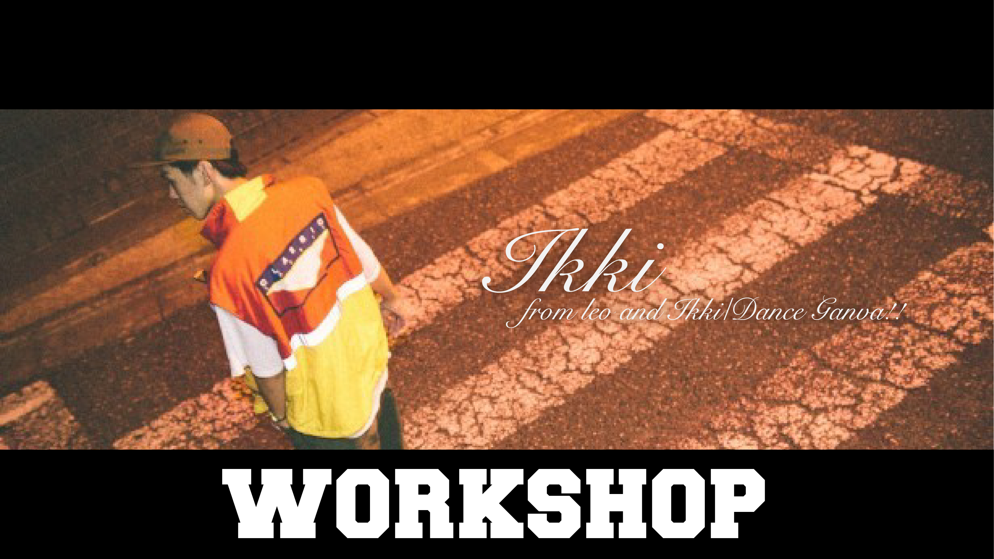 NEW OLD WORK Presents IKKI WORKSHOP