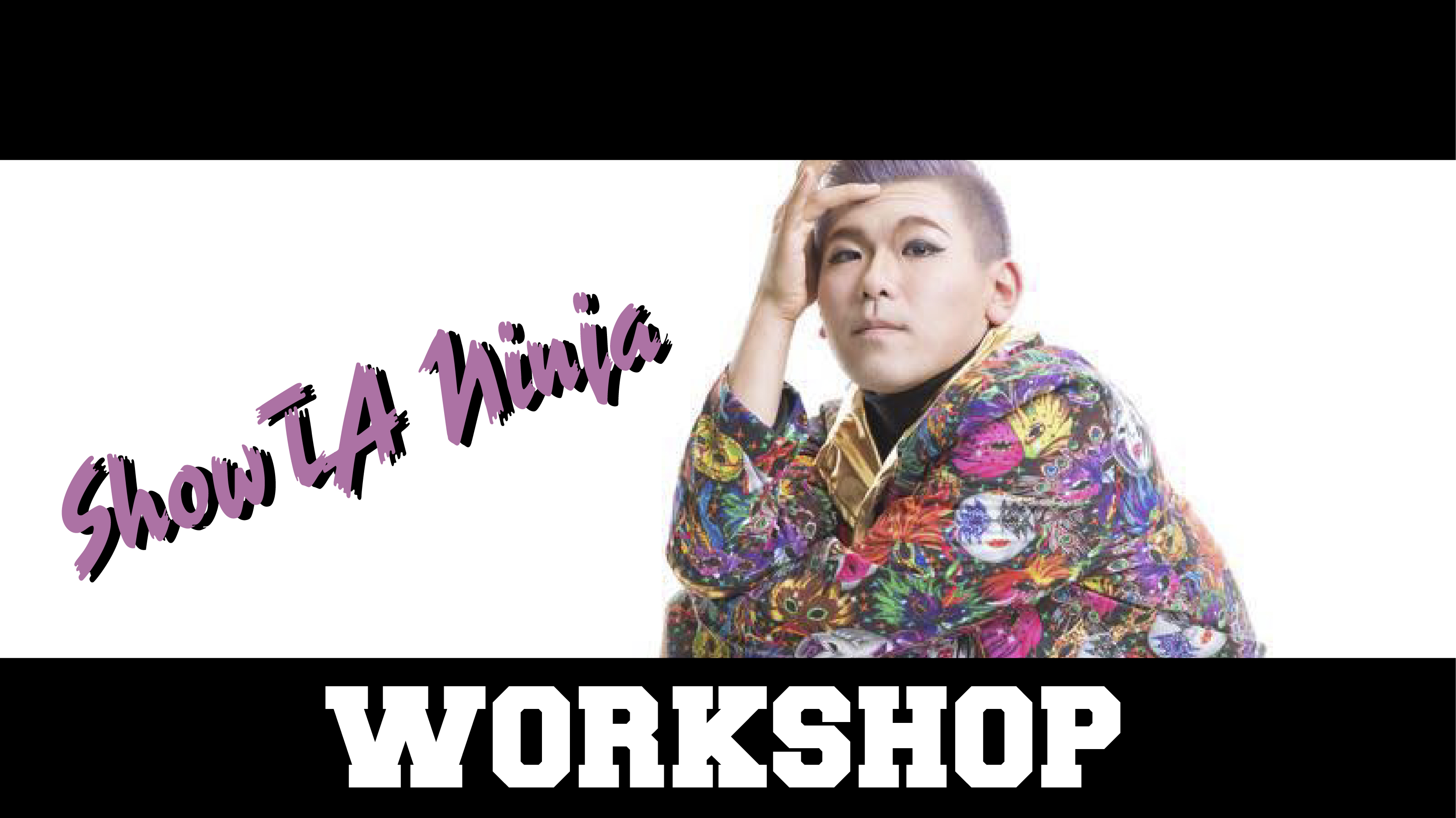 ShowTA Ninja WORKSHOP