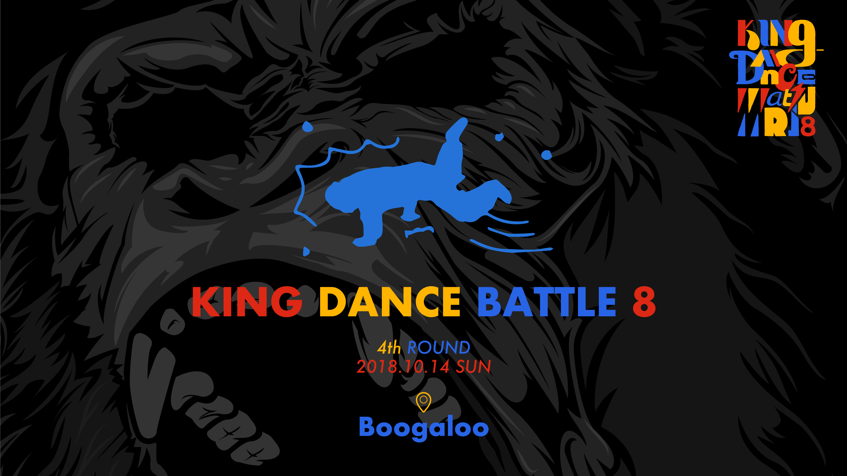 KING DANCE BATTLE8 -4th ROUND-