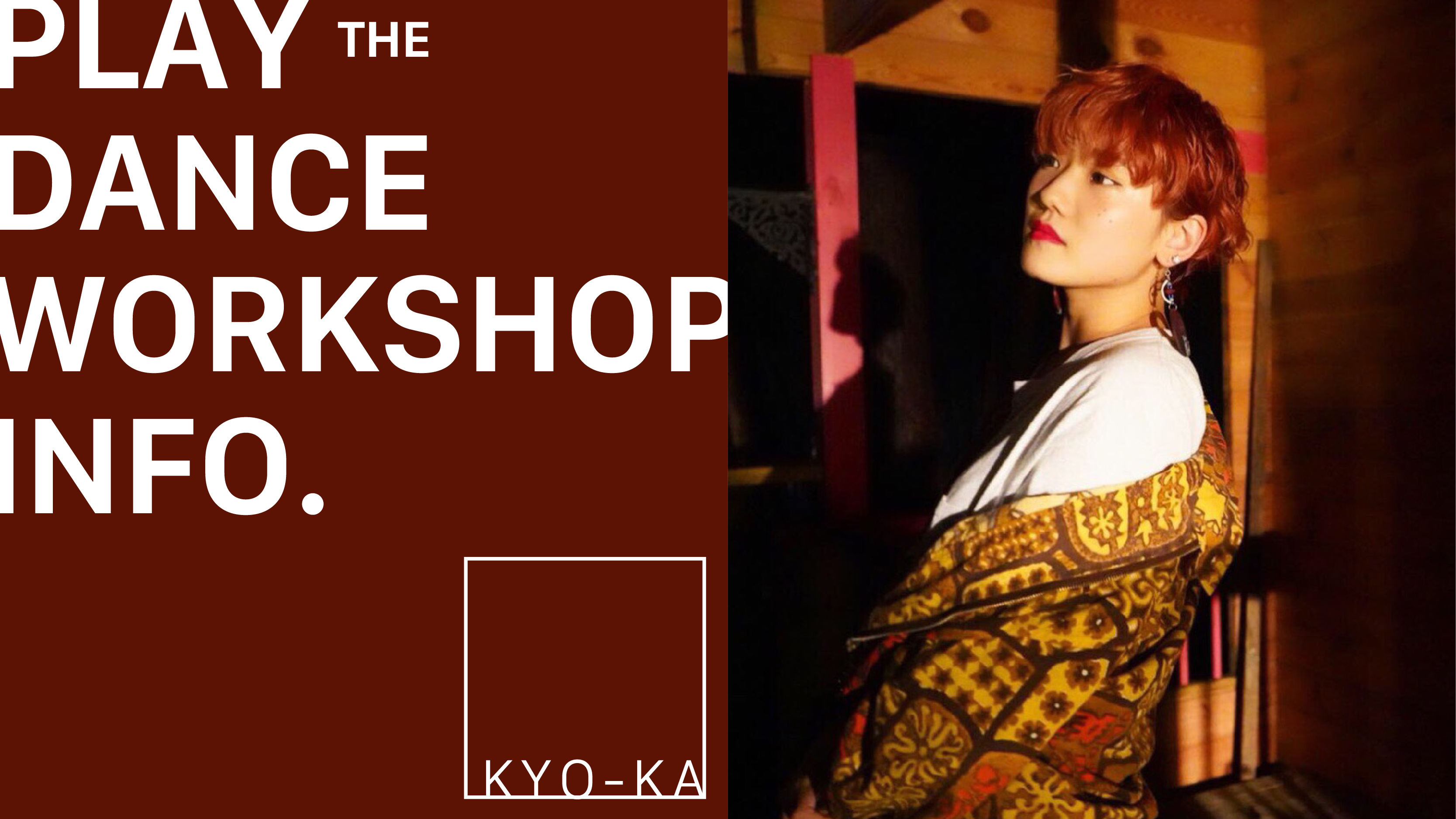 KYO-KA SPECIAL WORKSHOP