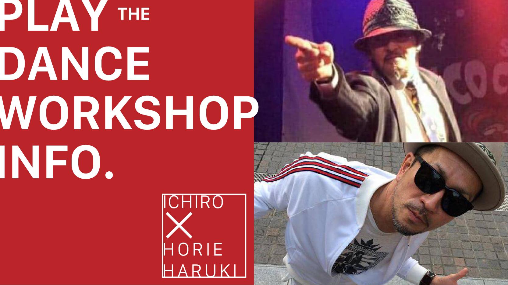 ICHIRO & HORIEHARUKI WORKSHOP